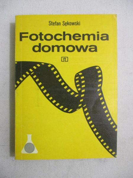 Sękowski Stefan - Fotochemia domowa