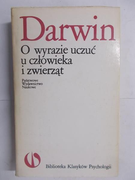 Darwin Karol - O wyrazie uczuć u człowieka i zwierząt