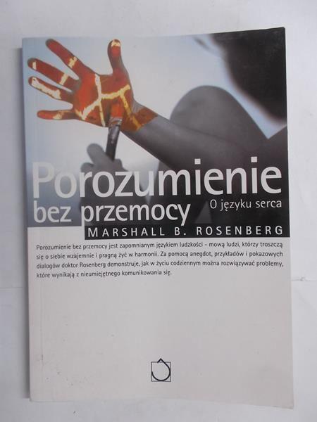 Rosenberg Marshall B. - Porozumienie bez przemocy. O języku serca