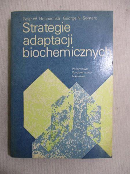 Hochachka Peter  - Strategie adaptacji biochemicznych