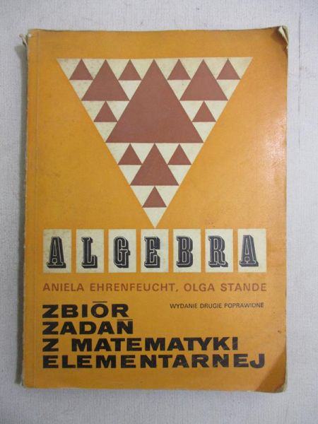 Algebra. Zbiór zadań z matematyki elementarnej