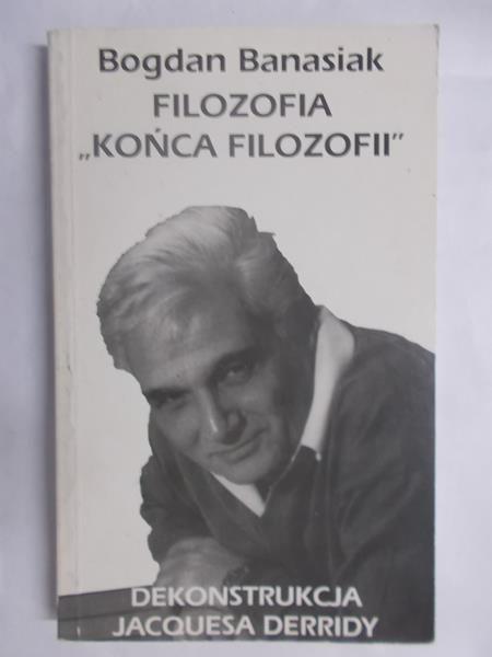 """Filozofia """"Końca filozofii"""""""
