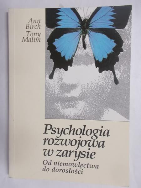 Birch Ann, Malim Tony - Psychologia rozwojowa w zarysie