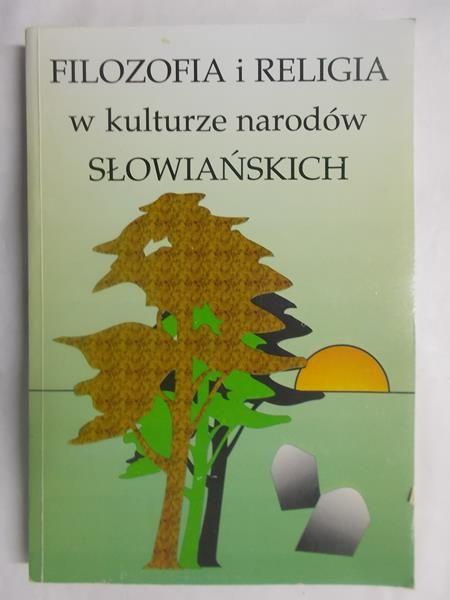 Chrobak Tadeusz, Stachowski Zbigniew (red.) - Filozofia i religia w kulturze narodów słowiańskich