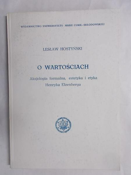 O wartościach – aksjologia formalna, estetyka i etyka Henryka Elzenberga
