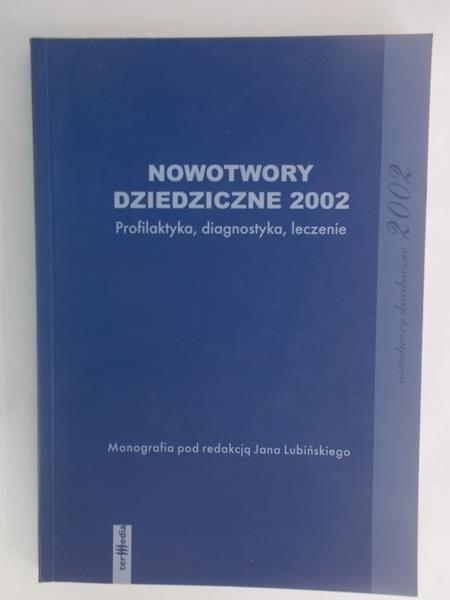 Lubiński Jan (red.) - Nowotwory dziedziczne 2002