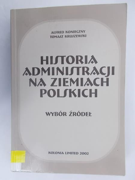 Historia administracji na ziemiach polskich. Wybór źródeł