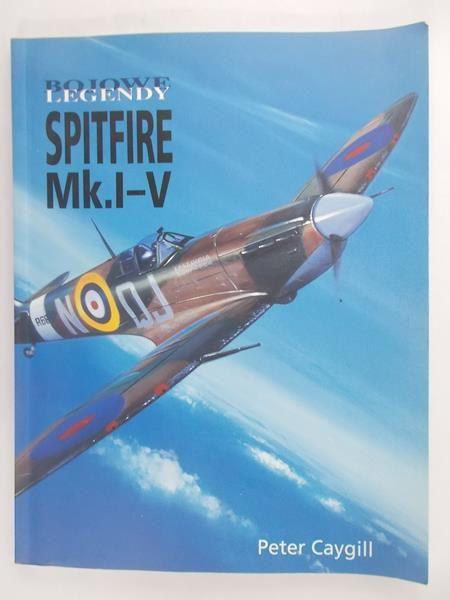 Bojowe legendy. Spitfire Mk.I-V