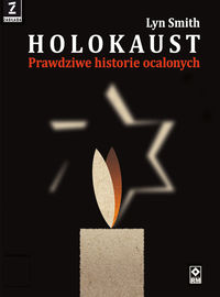 Holokaust Prawdziwe historie