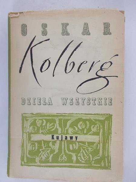 Kolberg Oskar - Dzieła wszystkie. Kujawy, reprint z 1867