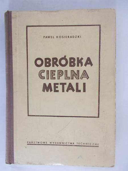 Kosieradzki Paweł - Obróbka Cieplna Metali