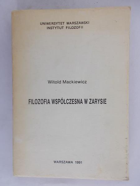 Mackiewicz Witold - Filozofia współczesna w zarysie