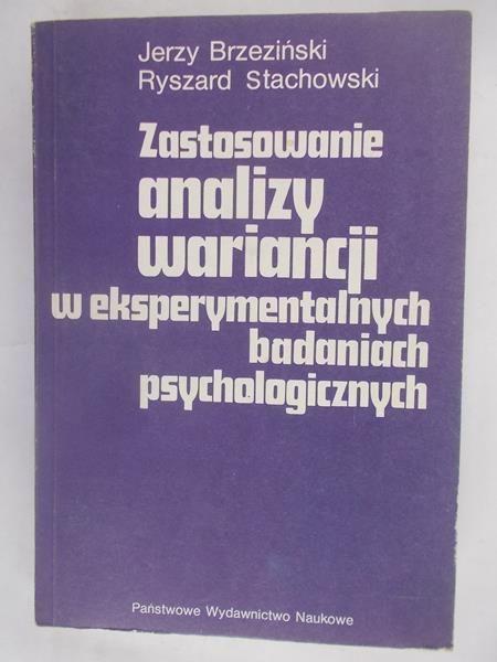 Zastosowanie analizy wariancji w eksperymentalnych badaniach psychologicznych