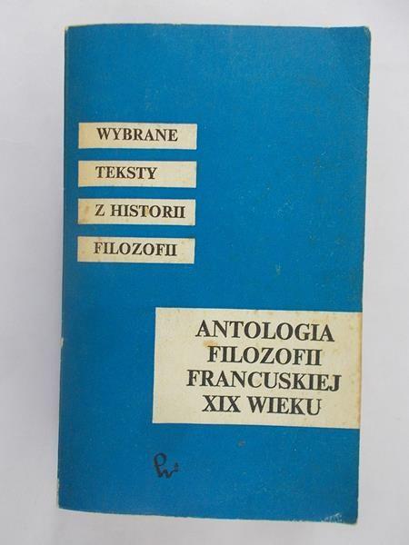 Antologia filozofii francuskiej XIX wieku.
