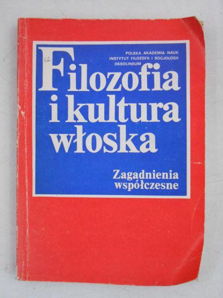 Nowaczyk Mirosław (red.) - Filozofia i kultura włoska