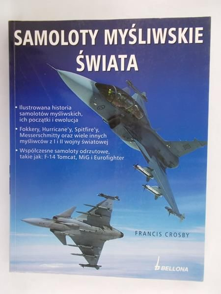 Crosby Francis - Samoloty myśliwskie świata