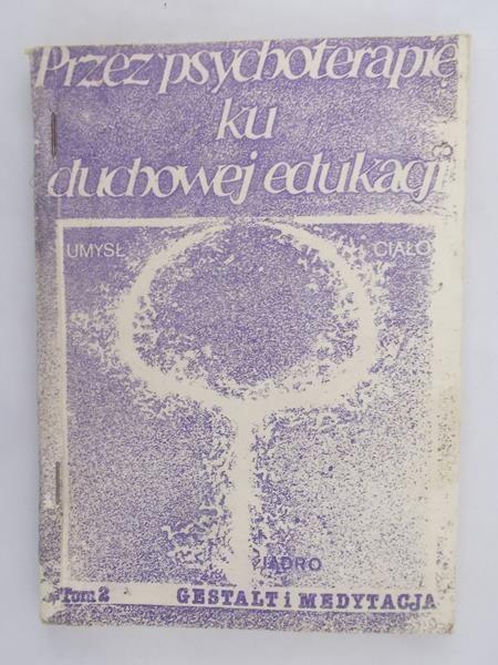 Lowen Alexander (red.) - Przez psychoterapię ku duchowej edukacji. Tom II