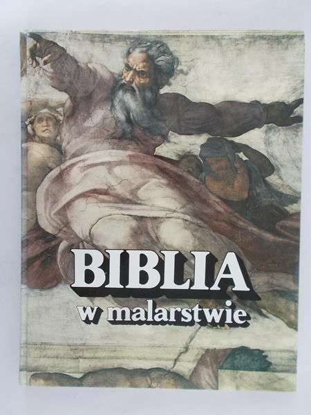 Piekarski Edward (red.) - Biblia w malarstwie