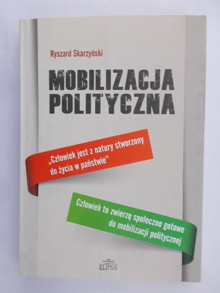 Skarzyński Ryszard - Mobilizacja polityczna