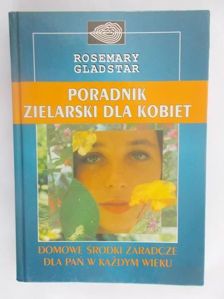 Gladstar Rosemary - Poradnik zielarski dla kobiet