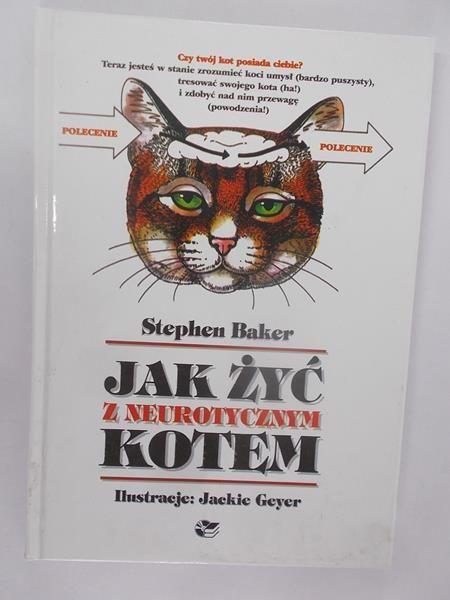 Baker Stephen - Jak żyć z neurotycznym kotem