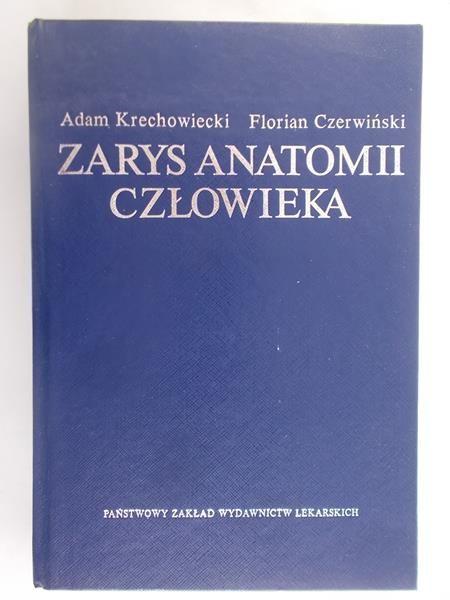 Krechowiecki Adam - Zarys anatomii człowieka
