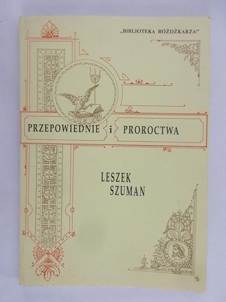 Szuman Leszek - Przepowiednie i proroctwa