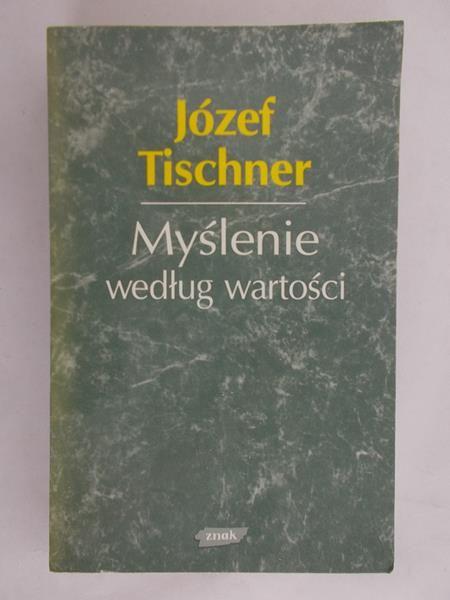 Tischner Józef - Myślenie według wartości
