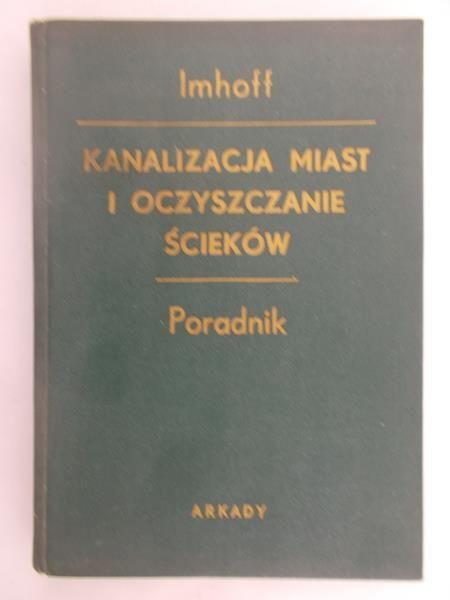 Imhoff Karl - Kanalizacja miast i oczyszczanie ścieków