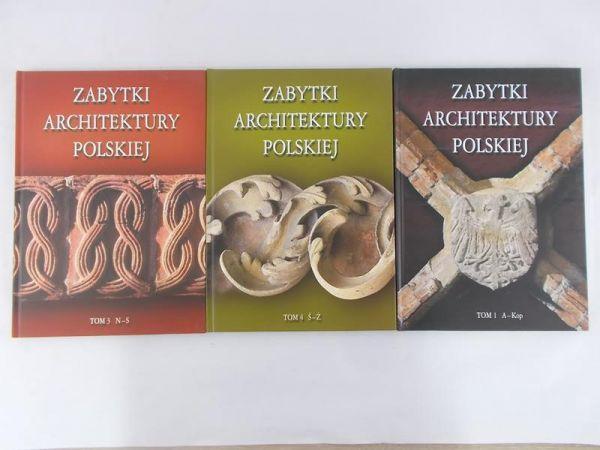 Kaczorowski Bartłomiej  - Zabytki Architektury Polskiej. Tom I,III,IV