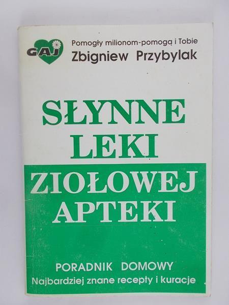 Przybylak Zbigniew  - Słynne leki ziołowej apteki
