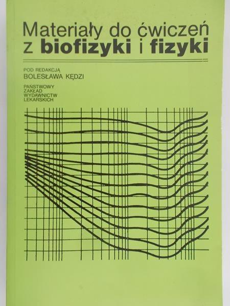 Kędzi Bolesław - Materiały do ćwiczeń z biofizyki i fizyki
