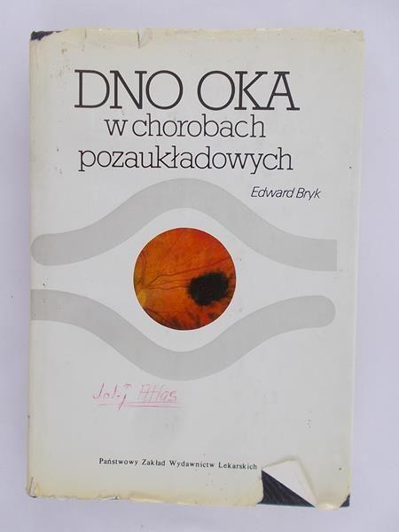 Bryk Edward - Dno oka w chorobach pozaukładowych