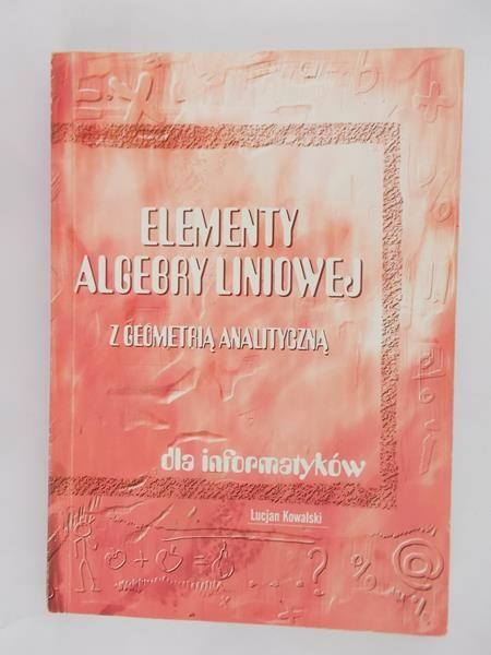 Kowalski Lucjan - Elementy algebry liniowej