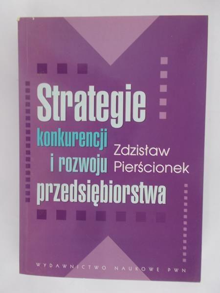 Pierścionek Zdzisław - Strategie konkurencji i rozwoju przedsiębiorstwa