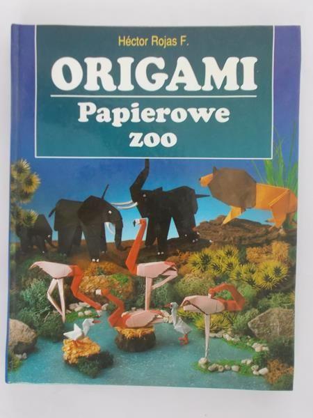 Rojas F. Hector - Origami. Papierowe zoo