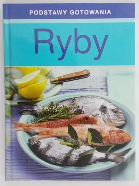 Rohozińska Ewa (przeł.) - Podstawy Gotowania Ryby