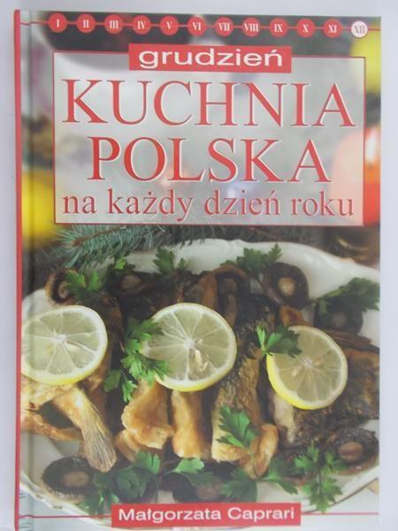 Caprari Małgorzata - Grudzień: Kuchnia polska na każdy dzień roku