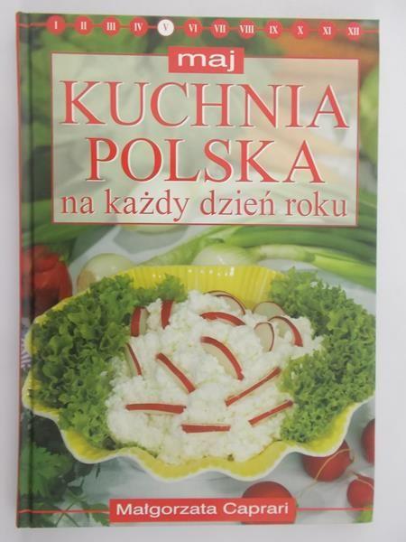 Caprari Małgorzata - Maj: Kuchnia polska na każdy dzień roku