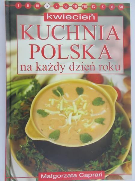 Caprari Małgorzata - Kwiecień: Kuchnia polska na każdy dzień roku