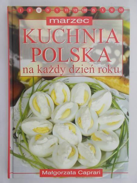 Caprari Małgorzata - Marzec: Kuchnia polska na każdy dzień roku