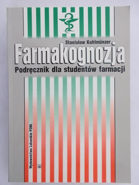 Kohlmunzer Stanisław - Farmakognozja. Podręcznik dla studentów farmacji
