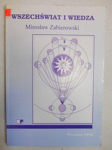 Zabierowski Mirosław - Wszechświat i wiedza