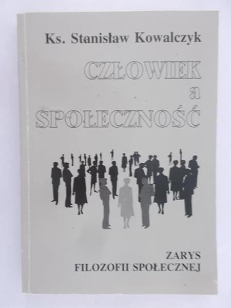 Kowalczyk Stanisław - Człowiek a społeczność