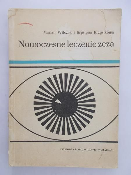 Wilczek Marian - Nowoczesne leczenie zeza