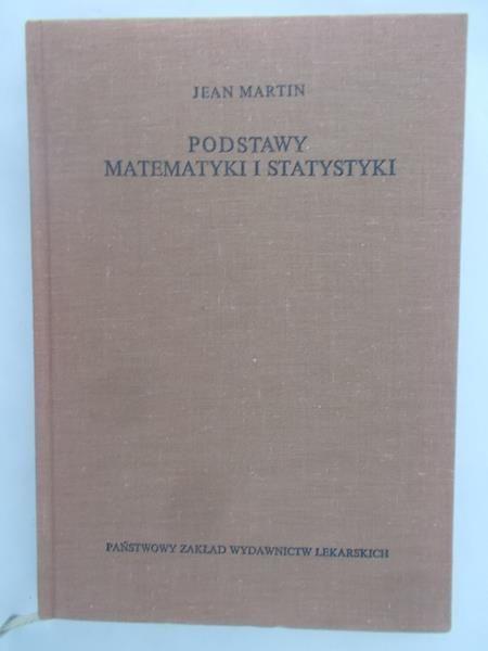 Martin Jean - Podstawy matematyki i statystyki