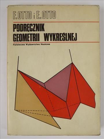 Otto F. - Podręcznik geometrii wykreślnej