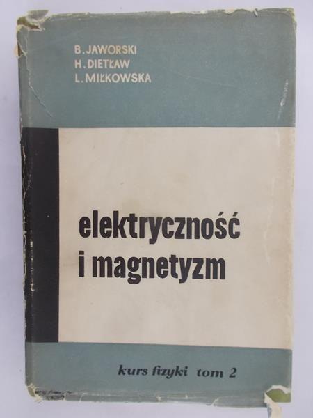 Jaworski B. - Elektryczność i magnetyzm