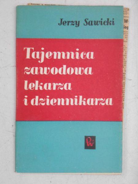Sawicki Jerzy - Tajemnica zawodowa lekarza i dziennikarza