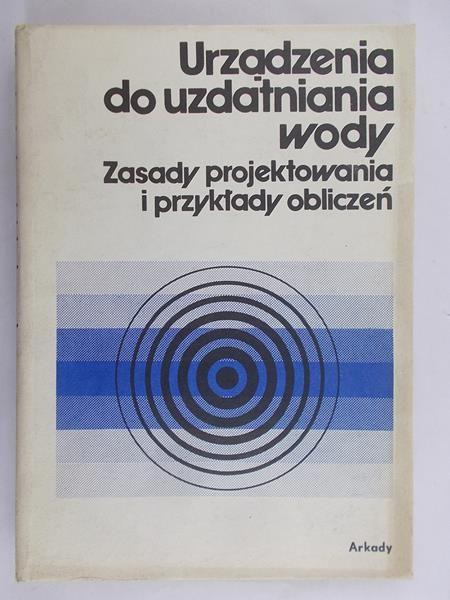 Heidrich Zbigniew (red.) - Urządzenia do uzdatniania wody